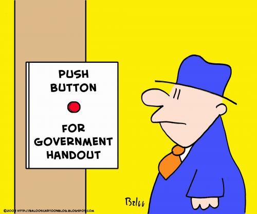 Push Button Government Handout By Rmay Politics Cartoon Toonpool