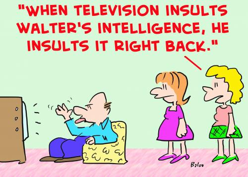 Cartoon: television insults intelligence (medium) by rmay tagged television,insults,intelligence