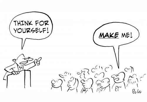 Cartoon: Think for yourself! (medium) by rmay tagged think,yourself,make,me