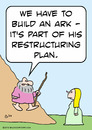 Cartoon: ark noah restructuring plan (small) by rmay tagged ark,noah,restructuring,plan