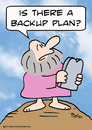 Cartoon: backup plan moses commandments (small) by rmay tagged backup,plan,moses,commandments