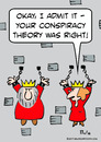 Cartoon: conspiracy theory right king que (small) by rmay tagged conspiracy,theory,right,king,queen