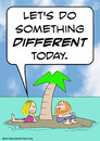 Cartoon: desert isle do something differe (small) by rmay tagged desert,isle,do,something,differe