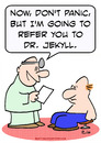 Cartoon: doctor referring jekyll patient (small) by rmay tagged doctor,referring,jekyll,patient