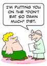 Cartoon: dont eat so damn much diet docto (small) by rmay tagged dont,eat,so,damn,much,diet,doctor