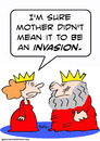 Cartoon: invasion king queen  mother (small) by rmay tagged invasion,king,queen,mother