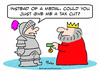Cartoon: Just give me a tax cut king knig (small) by rmay tagged just,give,me,tax,cut,king,knight,medal