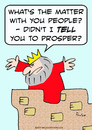 Cartoon: king told people to prosper (small) by rmay tagged king,told,people,to,prosper