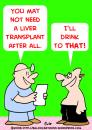 Cartoon: LIVER TRANSPLANT DOCTOR DRINKING (small) by rmay tagged liver,transplant,doctor,drinking